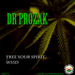 DR PROZAK - Free Your Spirit/W33D (Front Cover)
