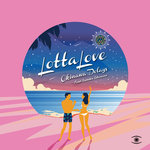 Okinawa Delays feat Satoko Ishimine: Lotta Love (Daytime Mixes)