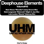 MARE MOSSO/MARK LANGRANDE/LOLA LONDON - Deephouse Elements Vol 10 (Front Cover)
