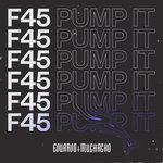 F45 (Pump It)