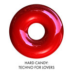 Hard Candy: Techno For Lovers