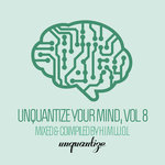 Unquantize Your Mind Vol 8 (unmixed tracks)