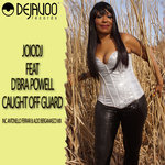 JOIODJ feat D'BRA POWELL - Caught Off Guard (Front Cover)