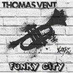Thomas Vent: Funky City