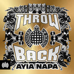Various: Throwback Ayia Napa - Ministry Of Sound