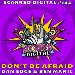 DAN EDGE & BEN MANIC - Don't Be Afraid (Front Cover)