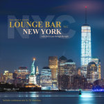 Lounge Bar New York Vol 2 - With Chill & Jazz Through The Night