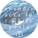 VARIOUS: Soundtracks For Whirlpools