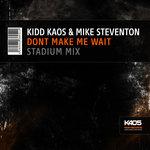 Dont Make Me Wait (Stadium Mix)