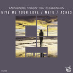 Give Me Your Love/Metu/Ashes
