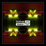 DJ ENDS: Walkin