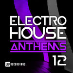 Various: Electro House Anthems Vol 12