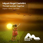 MIGUEL ANGEL CASTELLINI - The Last Summer Together (Front Cover)
