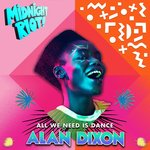 Alan Dixon: All We Need Is Dance