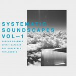 Sascha Braemer/Spirit Catcher/Roy Rosenfeld/Thyladomid: Systematic Soundscapes Vol 1