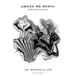 Amaze Me (Mike McClellan Remix)