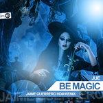 Be Magic (Jaime Guerrero HDM Remix)
