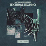 Loopmasters: Textural Techno (Sample Pack WAV/APPLE/LIVE/REASON)