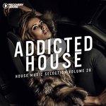 Addicted 2 House Vol 28