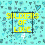 Soldiers Of Love 4