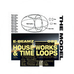 THE MODEL - House Works & Time Loops (Front Cover)