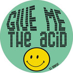 DJ RAWCUT - Give Me The Acid (Front Cover)