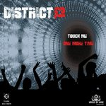 DISTRICT 13 - Touch Me (One More Time) (Front Cover)