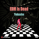 YOKUSHE - EDM Is Dead (Front Cover)