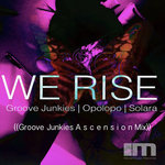 We Rise (Groove Junkies Ascension Mixes)