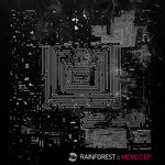 RAINFOREST - Mexico EP (Front Cover)