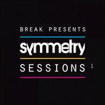 Break Presents/Symmetry Sessions Vol 1