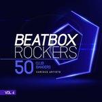 Beatbox Rockers Vol 6 (50 Club Bangers)