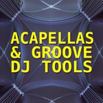 VARIOUS - Acapellas & Groove DJ Tools (Front Cover)