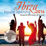 Ibiza House Opening 2016 - House & Chillout Music At Its Best