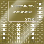 4 NAVIGATORS - Good Morning (DJ Vortex & Arpa's Mix) (Front Cover)