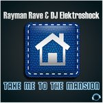 Rayman Rave & DJ Elektroshock: Take Me To The Mansion
