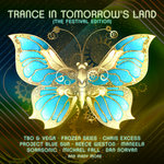 Trance In Tomorrow's Land: The Festival Edition