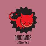 Various: Dark Dance 2000's: Vol 1