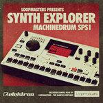 Loopmasters: Synth Explorer Machinedrum SPS1 (Sample Pack WAV/APPLE/LIVE)