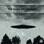 DESTINATION UNKNOWN - The Man & The Machine (Front Cover)