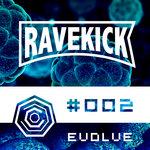 Ravekick 002: Evolve