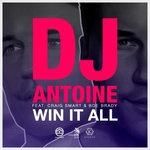 Win It All (DJ Antoine Vs Mad Mark 2k18 Mix)