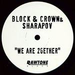 BLOCK/CROWN/SHARAPOV - We Are 2gether (Front Cover)