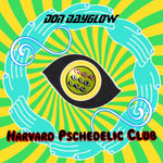 Don Dayglow: Harvard Psychedelic Club