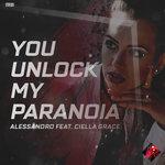 You Unlock My Paranoia