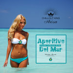 Chillout King Ibiza: Aperitivo Del Mar, Sunset & House Grooves Deluxe (unmixed tracks)