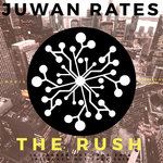JUWAN RATES - The Rush (Front Cover)