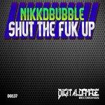 NIKKDBUBBLE - Shut The Fuk Up (Front Cover)