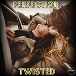 PERFECTION - Twisted (Front Cover)