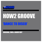 HOW2 GROOVE - Dance To Disco (Front Cover)